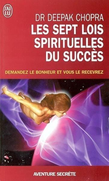 Le succès selon Deepak CHOPRA : les 7 lois spirituelles